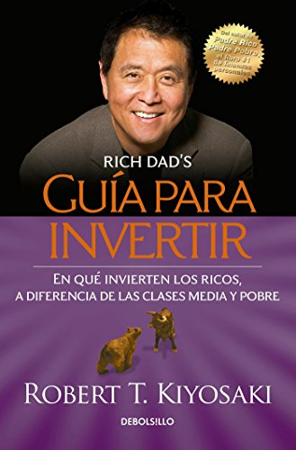 9786073133333: Guía para invertir / Rich Dad's Guide to Investing: What the Rich Invest in That the Poor and the Middle Class Do Not! (Spanish Edition)