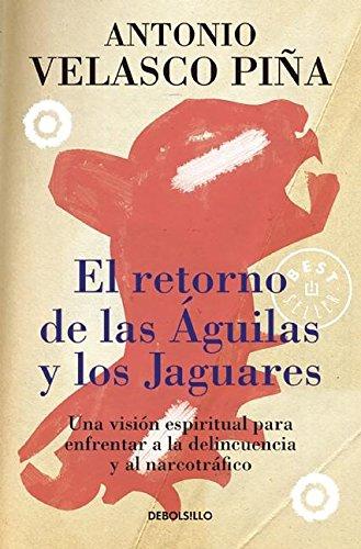 El Retorno de Las Aguilas y Los Jaguares: Antonio Velasco Pina