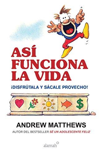 9786073134316: Así Funciona La Vida / Being Happy!