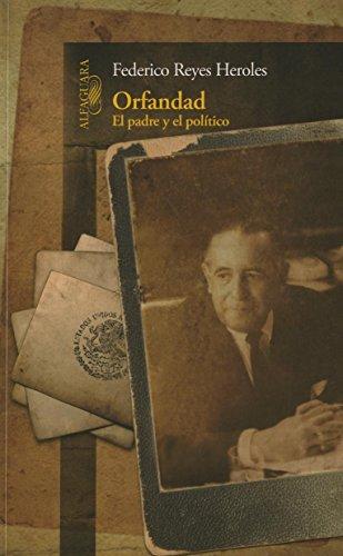 Orfandad: Federico Reyes Heroles