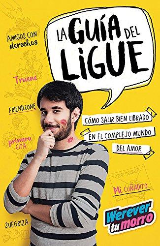 9786073134415: La guía del Ligue werevertumorro (Spanish Edition)