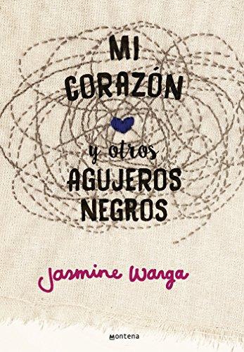 Mi corazón y otros agujeros negros / My Heart and Other Black Holes: Jasmine Warga