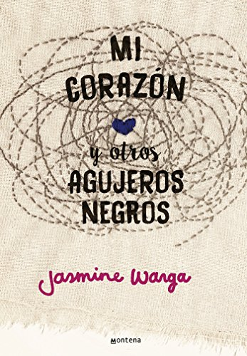 9786073134644: Mi corazón y otros agujeros negros / My Heart and Other Black Holes (Spanish Edition)