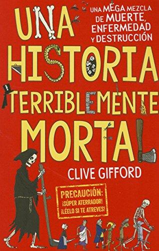 Una Historia Terriblemente Mortal (Killer History): Clive Gidfford