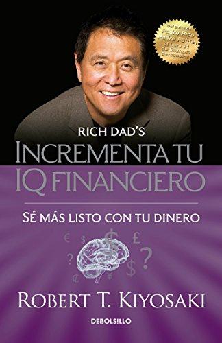 9786073136105: Incrementa Tu IQ Fincanciero / Rich Dad's Increase Your Financial Iq: Get Smarte R with Your Money: Se Mas Listo Con Tu Dinero (Bestseller)