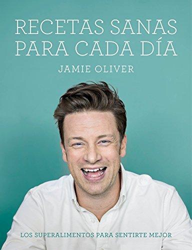 Recetas Sanas Para Cada Dia / Everyday Superfood (Hardcover): Jaime Oliver