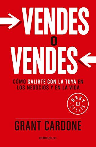 9786073136778: Vendes o vendes: Cómo salirte con la tuya en los negocios y en la vida/Sell or Be Sold (Spanish Edition)