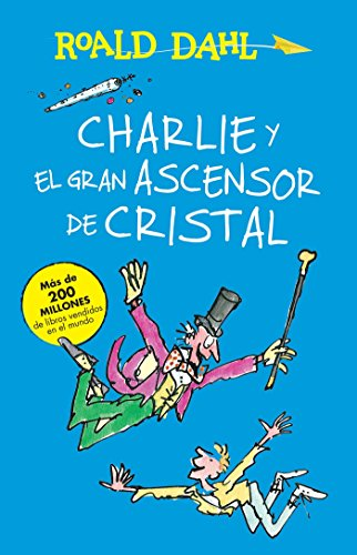 9786073137157: Charlie y el ascensor de cristal / Charlie and the Great Glass Elevator: COLECCIoN DAHL (Roald Dalh Colecction) (Spanish Edition)