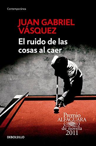 9786073137515: El ruido de las cosas al caer / The Sound of Things Falling (Spanish Edition)