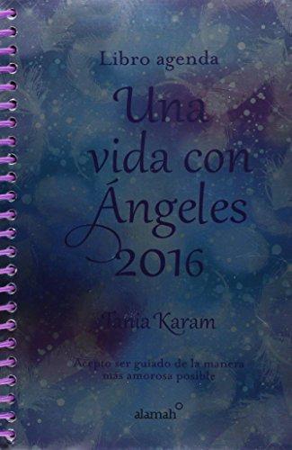 9786073137560: LIBRO AGENDA UNA VIDA CON ANGELES 2016