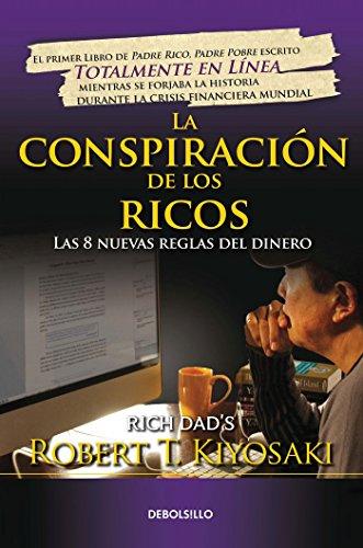 9786073139243: La Conspiración de Los Ricos / Rich Dad's Conspiracy of the Rich: The 8 New Rule S of Money: Las 8 Nuevas Reglas del Dinero (Bestseller)