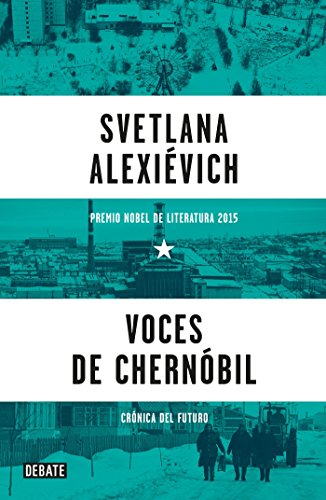 9786073139632: Voces de Chern�bil/ Voices from Chernobyl: Cronica Del Futuro