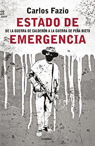 9786073139946: Estado de emergencia / State of Emergency: De La Guerra De Calderon a La Guerra De Pena Nieto