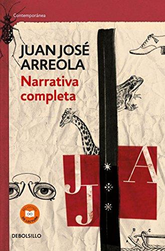 Narrativa Completa. Juan Jose Arreola / Complete: Juan Jose Arreola