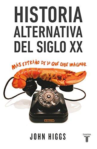 Historia Alternativa Del Siglo Xx. Mas Extrano: HIGGS, JOHN