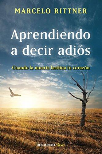9786073140621: Aprendiendo a decir adiós (Spanish Edition)
