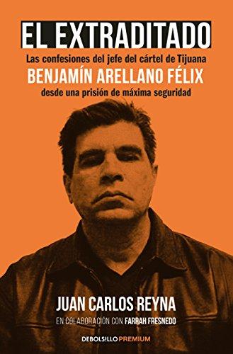 9786073140652: EXTRADITADO, EL. BENJAMIN ARELLANO FELIX