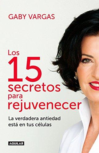 9786073141109: Los 15 secretos para rejuvenecer / 15 Secrets for Rejuvenating