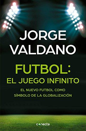 Fútbol/ Football: El Juego Infinito - El: Valdano, Jorge