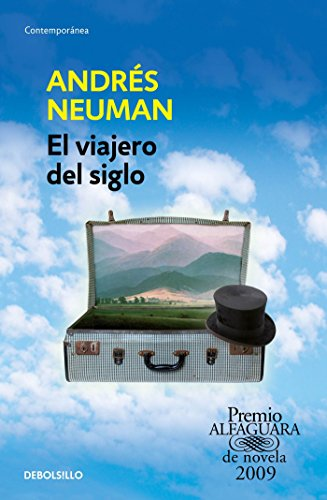 El viajero del siglo/ Traveler of the: Andrés Neuman
