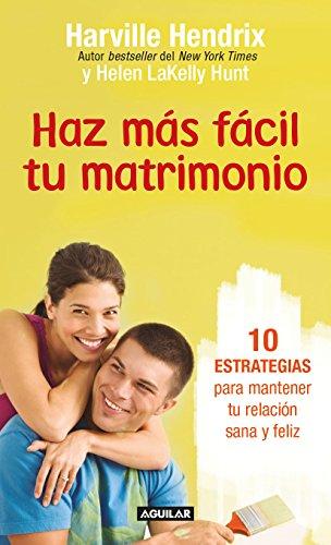 9786073145565: Haz más fácil tu matrimonio