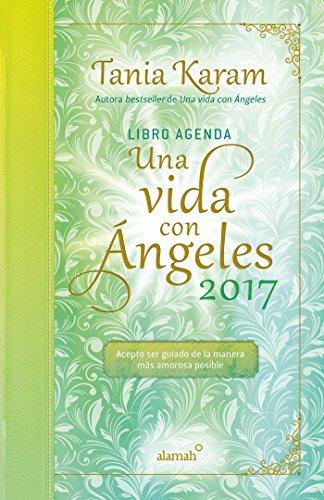 9786073146661: Libro Agenda. Una Vida Con Angeles 2017/A Life with Angels 2017 Agenda