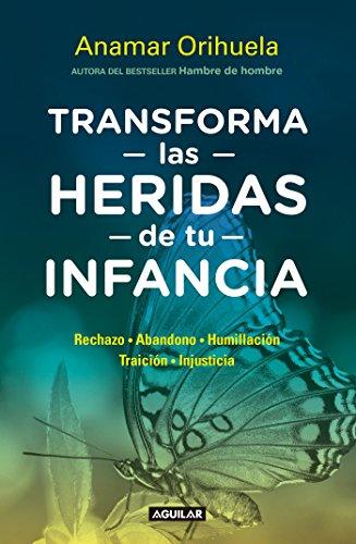 9786073147187: Transforma las heridas de tu infancia (Spanish Edition)