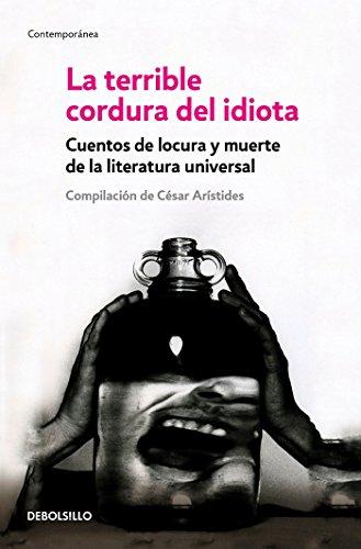 La terrible cordura del idiota/The Terrible Sanity of the Insane (Spanish Edition): Cesar Aristides