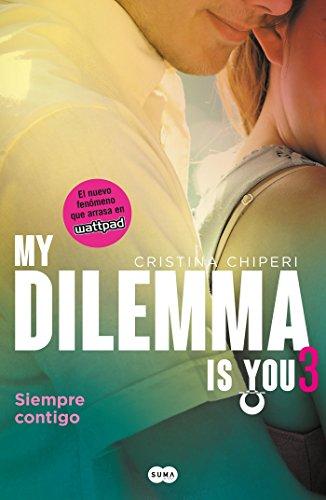 9786073149624: My Dilemma Is You. Siempre Contigo 3
