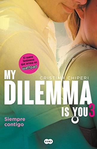 9786073149624: SPA-MY DILEMMA IS YOU SIEMPRE
