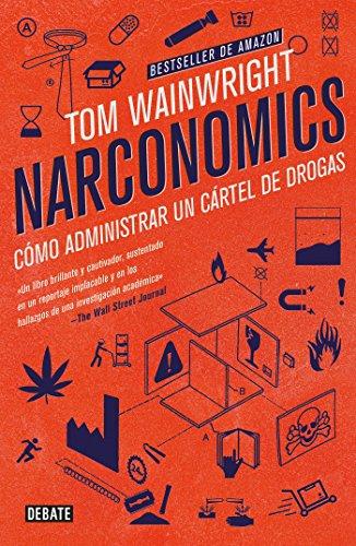 9786073149631: Narconomics : Cómo Administrar Un Cártel de Drogas