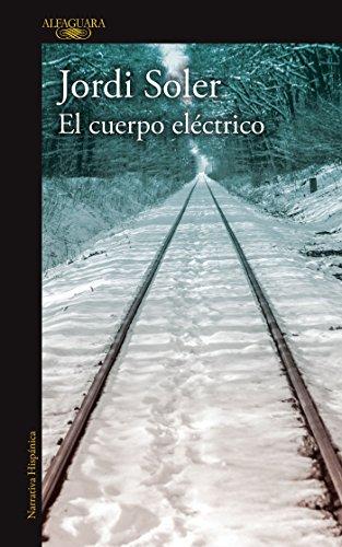 9786073149884: El cuerpo eléctrico / The Magical Being (Spanish Edition)