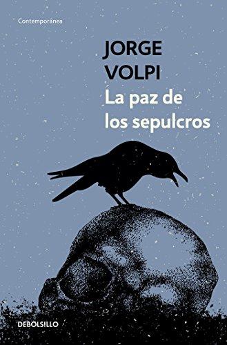 La Paz De Los Sepulcros/ Peace In: Volpi Escalante, Jorge