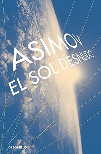 9786073151160: SOL DESNUDO, EL (SERIE DE LOS ROBOTS)