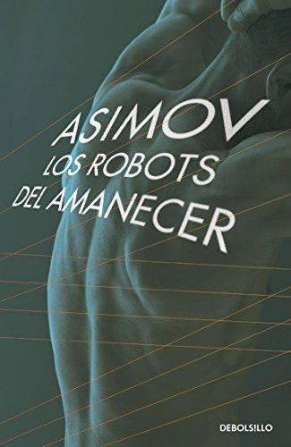 9786073151764: ROBOTS DEL AMANECER, LOS (SERIE DE LOS R