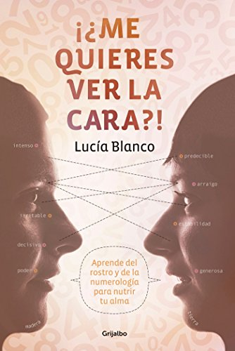 Me quieres ver la cara? / What's in a Face? (Spanish Edition): Lucia Blanco