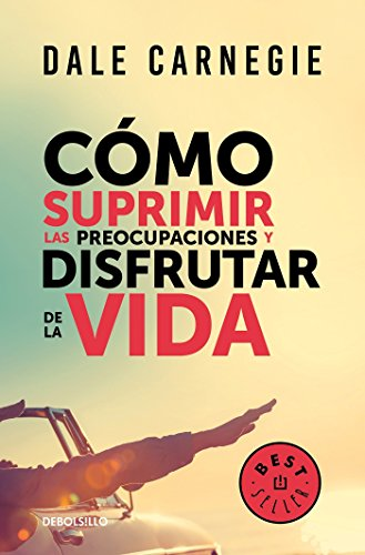 9786073156394: Cómo Suprimir Las Preocupaciones y Disfrutar de la Vida / How to Stop Worrying a ND Start Living