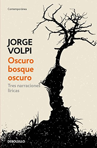 9786073156967: Oscuro Bosque Oscuro: Tres Narraciones Liricas / Dark Forest: Three Lyrical Narr Atives