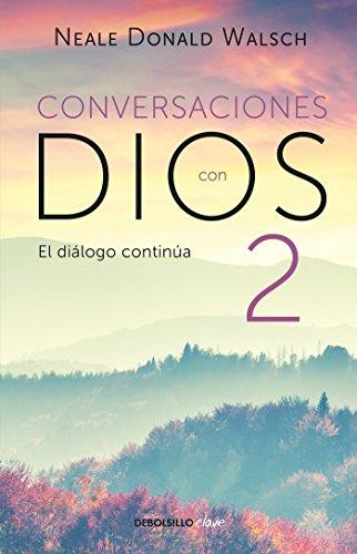 9786073157995: Conversaciones con Dios 2: Siga disfrutando de una experiencia extraordinaria / Conversations With God, Book 2: Continue Enjoying an Extraordinary Experience (Spanish Edition)