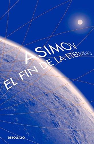 9786073159265: El Fin de la Eternidad / The End of Eternity