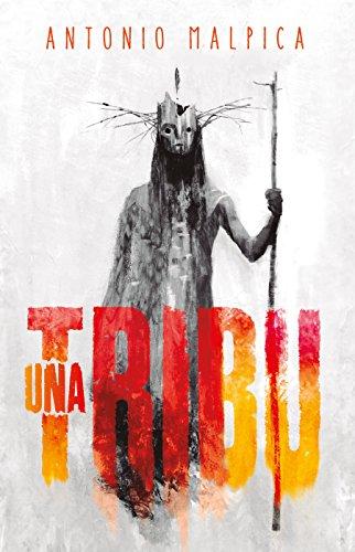 Una Tribu / A Tribe (Paperback) - Antonio Malpica