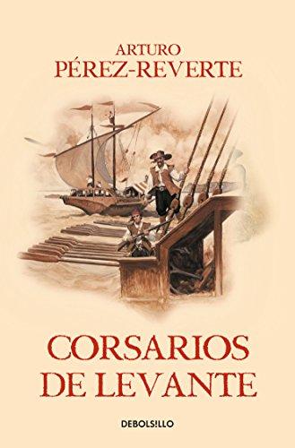 CORSARIOS DE LEVANTE: PEREZ REVERTE, ARTURO