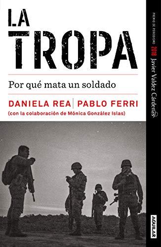 9786073177795: La Tropa. Por Qué Mata Un Soldado (Premio Javier Valdez) / The Troop. Why a Soldier Kills