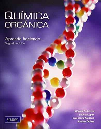 9786073201148: Química Orgánica. Segunda edición.: Aprenda Haciendo . . . (Spanish Edition)