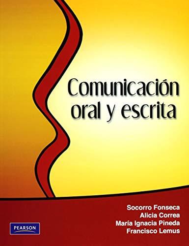 Comunicación oral y escrita (Spanish Edition): Socorro Fonseca