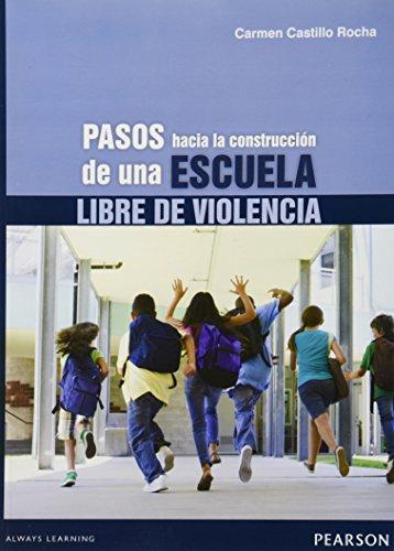 9786073212489: PASOS HACIA LA CONSTRUCCION DE UNA ESCUELA LIBRE DE VIOLENCIA