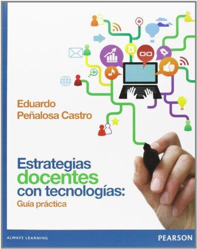 9786073214919: Estrategias docentes con tecnologías: guía práctica