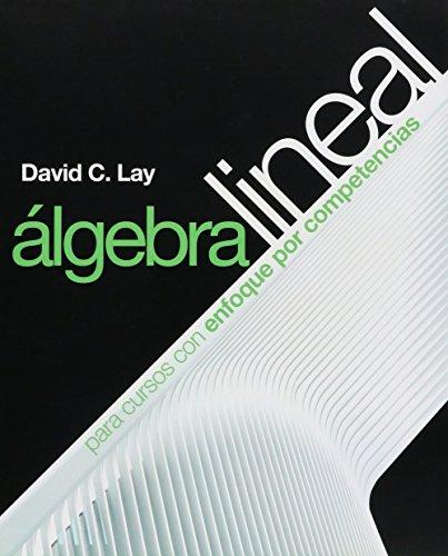 Algebra líneal para cursos con enfoque por: Lay
