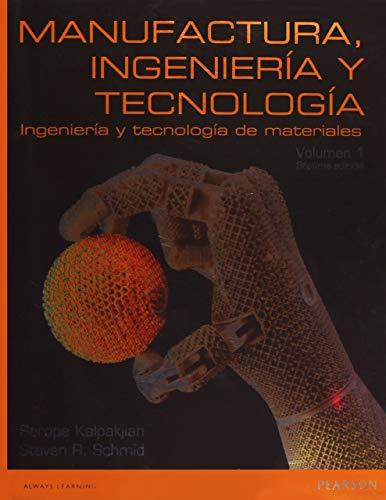 9786073227353: MANUFACTURA INGENIERÍA Y TECNOLOGÍA VOL 1 ING Y TEC DE MATERIALES