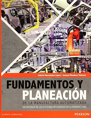 9786073229142: FUNDAMENTOS Y PLANEACIÓN DE LA MANUFACTURA AUTOMATIZADA UN ENFOQUE DE LOS SISTEMAS INTEGRADOS DE LA MANUFACTURA